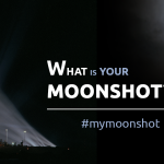 What ist your Moonshot?